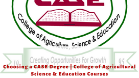 Choosing a CASE Degree | College of Agricultural Science & Education Courses