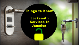 Things to Know | Locksmith Services In Jamaica