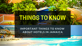 Hotels in Jamaica | Things to Know