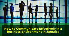 How to Communicate Effectively in a Business Environment in Jamaica
