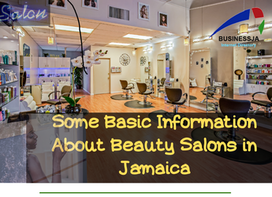 Some Basic Information About Beauty Salons in Jamaica