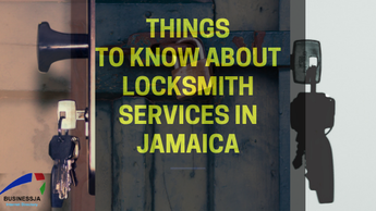 Things to Know About Locksmith Services In Jamaica