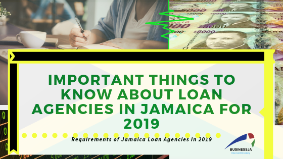 Loan Agencies in Jamaica: Important Things to Know in 2019