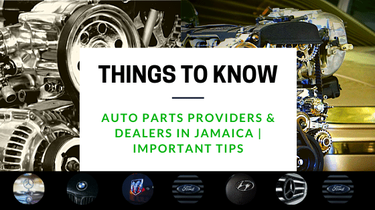 Auto Parts Providers & Dealers in Jamaica | Important Tips